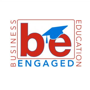 Business Leaders Invited to Support Improved Educational Outcomes at Business + Education (BE) Engaged Summit 2017